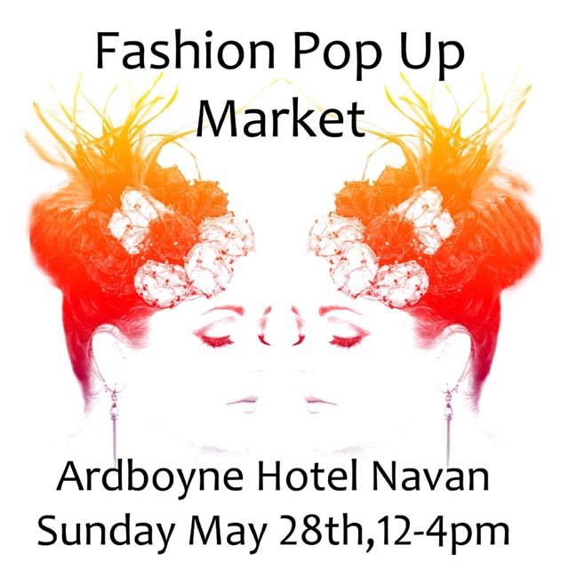 Fashion Market Pop Up - Ardboyne Hotel Navan