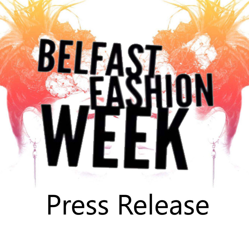 Belfast Fashion Week -  Press Release
