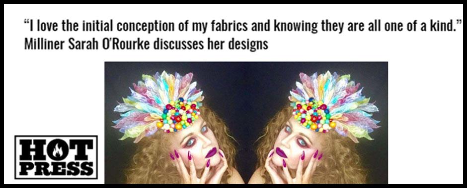 Saraden Designs - Sarah O' Rourke - Hotpress Magazine