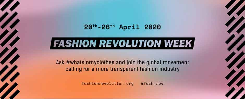 Fashion Revolution Week 20th - 26th April 2020