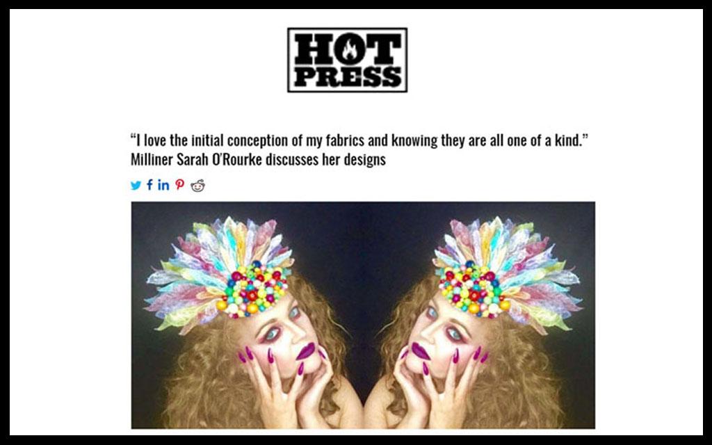 Press Publications, Hotpress Magazine, milliner Sarah O' Rourke, Saraden Designs Millinery Atelier, Interview, Online Edition,