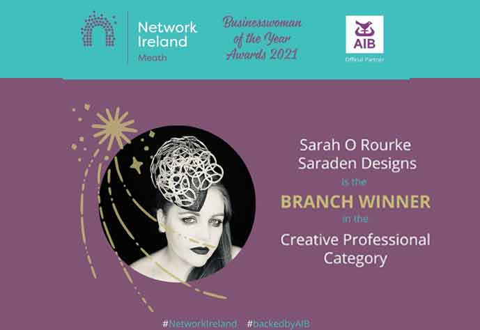 Business Woman of The Year Winner, Creative Professional Winner Sarah O' Rourke from Saraden Designs Millinery Atelier